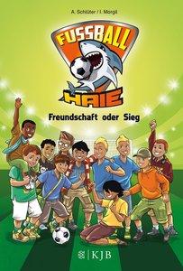 Fußball-Haie 10 - Freundschaft oder Sieg