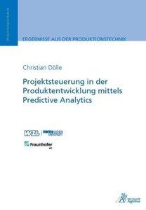 Projektsteuerung in der Produktentwicklung mittels Predictive An