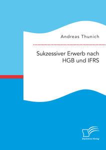 Sukzessiver Erwerb nach HGB und IFRS