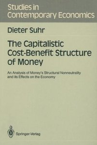 The Capitalistic Cost-Benefit Structure of Money