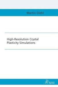 High-Resolution Crystal Plasticity Simulations