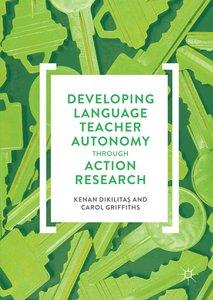 Developing Language Teacher Autonomy through Action Research