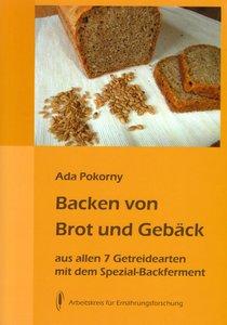 Backen von Brot und Gebäck aus allen 7 Getreidearten und Buchwei