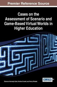 Cases on the Assessment of Scenario and Game-Based Virtual World