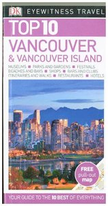 DK Eyewitness Top 10 Travel Vancouver and Vancouver Island