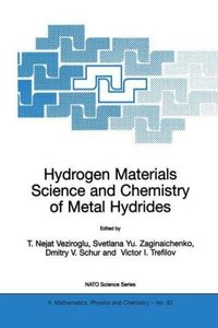 Hydrogen Materials Science and Chemistry of Metal Hydrides