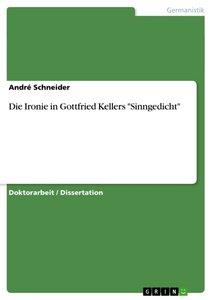 "Die Ironie in Gottfried Kellers ""Sinngedicht"""