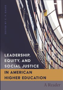 Leadership, Equity, and Social Justice in American Higher Educat