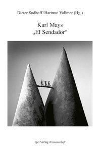 """Karl Mays """"El Sendador"""" (Am Rio de la Plata /In den Cordilleren)"""