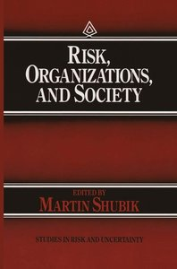 Risk, Organizations, and Society