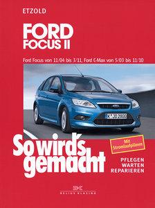 So wird's gemacht. Ford Focus von 11/04 bis 3/11, Ford C-Max von