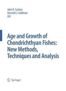 Special Issue: Age and Growth of Chondrichthyan Fishes: New Meth