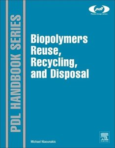 Biopolymers Reuse, Recycling, and Disposal