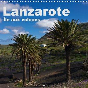 Lanzarote - Île aux volcans (Calendrier mural 2015 300 × 300 mm