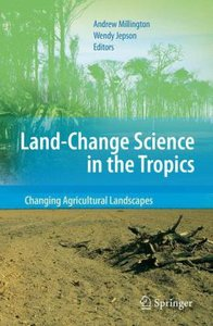 Land Change Science in the Tropics: Changing Agricultural Landsc