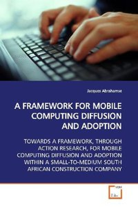 A FRAMEWORK FOR MOBILE COMPUTING DIFFUSION AND ADOPTION
