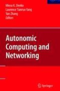 Autonomic Computing and Networking