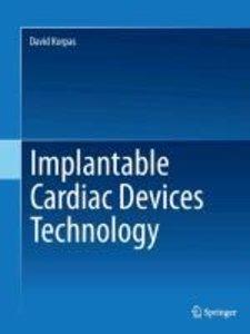 Implantable Cardiac Devices Technology
