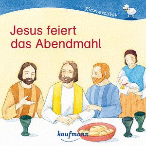 Jesus feiert das Abendmahl
