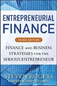 Entrepreneurial Finance: Finance and Business Strategies for the