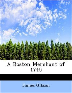 A Boston Merchant of 1745