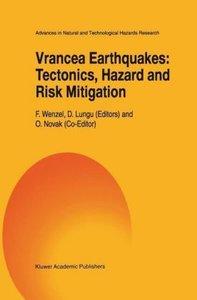 Vrancea Earthquakes: Tectonics, Hazard and Risk Mitigation