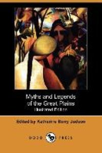 Myths and Legends of the Great Plains (Illustrated Edition) (Dod