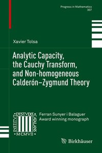 Analytic Capacity, the Cauchy Transform, and Non-homogeneous Cal