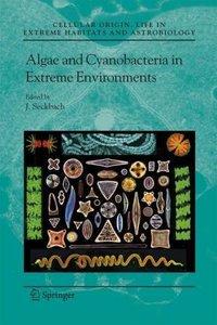 Algae and Cyanobacteria in Extreme Environments