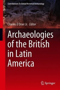 Archaeologies of the British in Latin America
