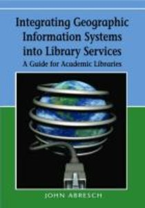 Integrating Geographic Information Systems Into Library Services