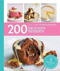 200 Delicious Desserts: Hamlyn All Colour Cookbook