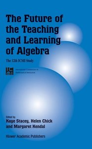 The Future of the Teaching and Learning of Algebra