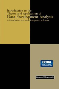 Introduction to the Theory and Application of Data Envelopment A