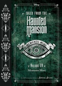 Tales from the Haunted Mansion, Volume IV: Memento Mori