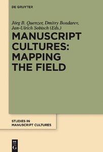 Manuscript Cultures: Mapping the Field