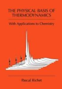 The Physical Basis of Thermodynamics