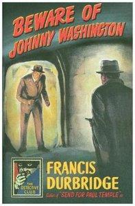 The Detective Club - Beware Of Johnny Washington: Based On \'sen