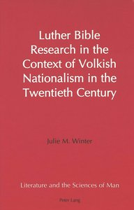 Luther Bible Research in the Context of Volkish Nationalism in t