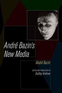Andre Bazin's New Media