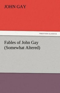 Fables of John Gay (Somewhat Altered)