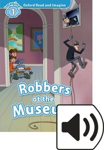 Oxford Read and Imagine: Level 1. Robbers at the Museum Audio Pa