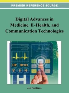 Digital Advancements in Medicine, E-Health, and Communication Te
