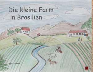 Die kleine Farm in Brasilien