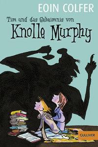 Tim und das Geheimnis von Knolle Murphy 01