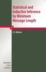 Statistical and Inductive Inference by Minimum Message Length
