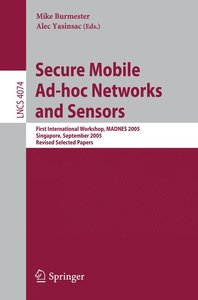 Secure Mobile Ad-hoc Networks and Sensors