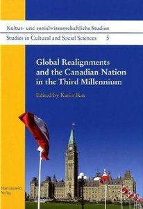 Global Realignments and the Canadian Nation in the Third Millenn