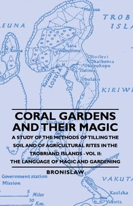 Coral Gardens and Their Magic - A Study of the Methods of Tillin