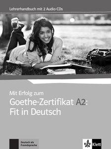 Mit Erfolg zum Goethe-Zertifikat A2: Fit in Deutsch. Lehrerhandb